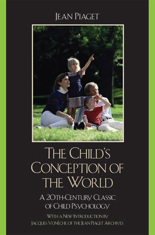 Cover image for the book The Child's Conception of the World: A 20th-Century Classic of Child Psychology, Second Edition