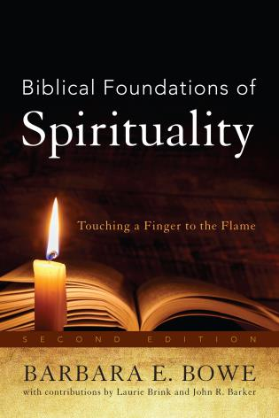Cover image for the book Biblical Foundations of Spirituality: Touching a Finger to the Flame, Second Edition