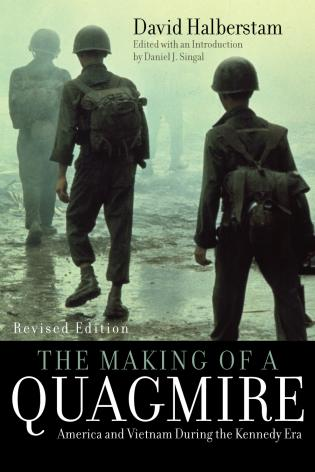 Cover image for the book The Making of a Quagmire: America and Vietnam During the Kennedy Era