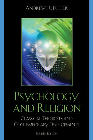 Cover image for the book Psychology and Religion: Classical Theorists and Contemporary Developments, Fourth Edition