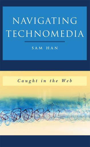 Cover image for the book Navigating Technomedia: Caught in the Web