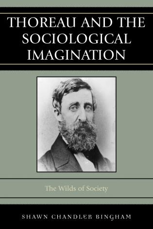 Cover image for the book Thoreau and the Sociological Imagination: The Wilds of Society
