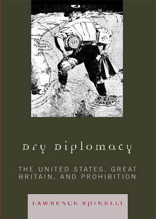 Cover image for the book Dry Diplomacy: The United States, Great Britain, and Prohibition