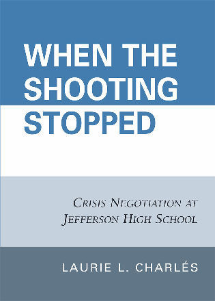 Cover image for the book When the Shooting Stopped: Crisis Negotiation and Critical Incident Change