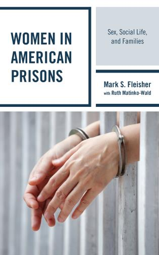 Cover image for the book Women in American Prisons: Sex, Social Life, and Families
