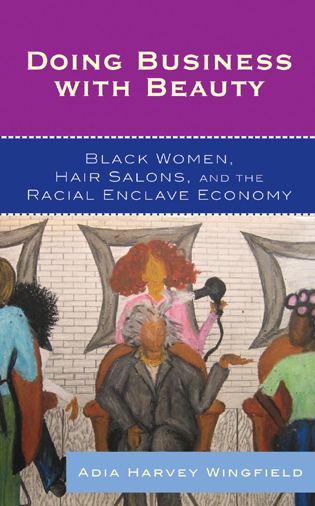 Cover image for the book Doing Business With Beauty: Black Women, Hair Salons, and the Racial Enclave Economy