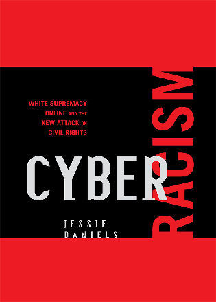 Cover image for the book Cyber Racism: White Supremacy Online and the New Attack on Civil Rights