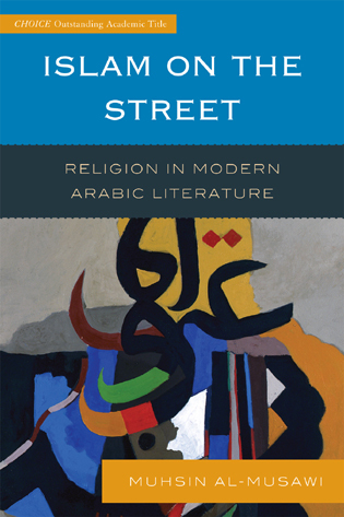 Cover image for the book Islam on the Street: Religion in Modern Arabic Literature
