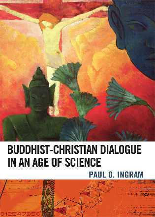 Cover image for the book Buddhist-Christian Dialogue in an Age of Science