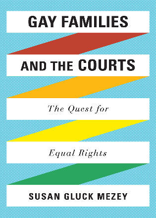 Cover image for the book Gay Families and the Courts: The Quest for Equal Rights