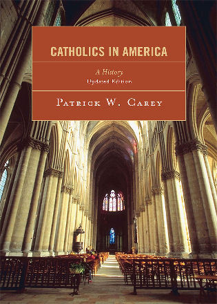 Cover image for the book Catholics in America: A History, Updated Edition