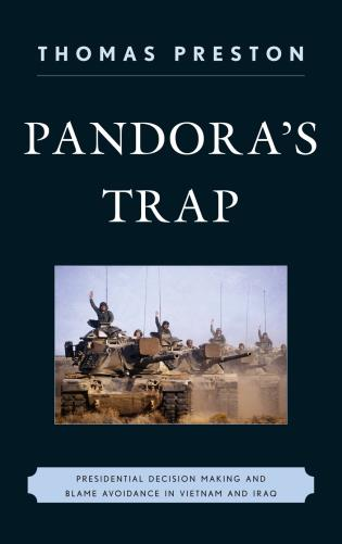 Cover image for the book Pandora's Trap: Presidential Decision Making and Blame Avoidance in Vietnam and Iraq