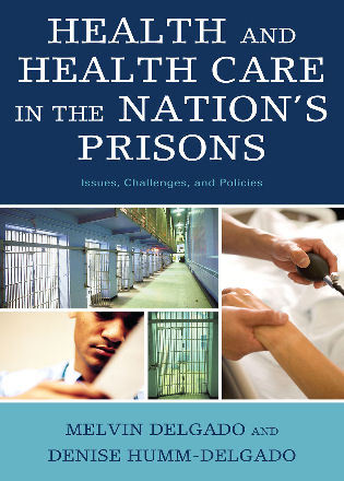 Cover image for the book Health and Health Care in the Nation's Prisons: Issues, Challenges, and Policies