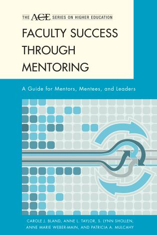 Cover image for the book Faculty Success through Mentoring: A Guide for Mentors, Mentees, and Leaders