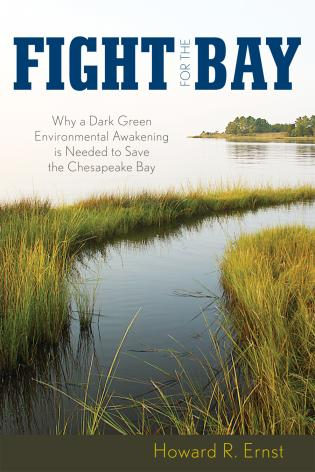 Cover image for the book Fight for the Bay: Why a Dark Green Environmental Awakening is Needed to Save the Chesapeake Bay