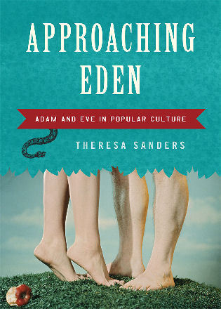Cover image for the book Approaching Eden: Adam and Eve in Popular Culture