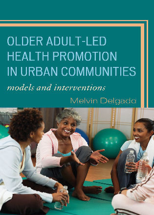 Cover image for the book Older Adult-Led Health Promotion in Urban Communities: Models and Interventions