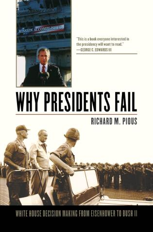 Cover image for the book Why Presidents Fail: White House Decision Making from Eisenhower to Bush II