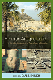 Cover image for the book From an Antique Land: An Introduction to Ancient Near Eastern Literature