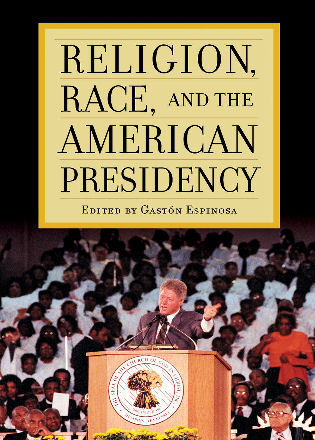 Cover image for the book Religion, Race, and the American Presidency