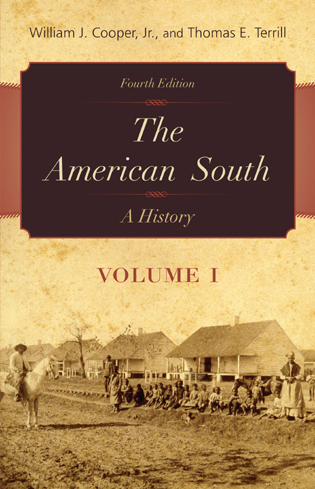 Cover image for the book The American South: A History, Volume 1, Fourth Edition