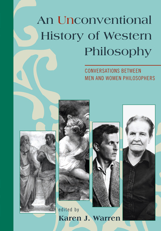 Cover image for the book An Unconventional History of Western Philosophy: Conversations Between Men and Women Philosophers