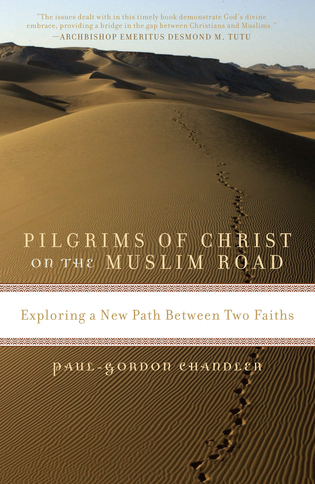 Cover image for the book Pilgrims of Christ on the Muslim Road: Exploring a New Path Between Two Faiths