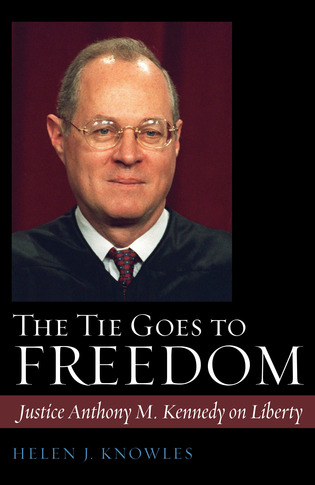 Cover image for the book The Tie Goes to Freedom: Justice Anthony M. Kennedy on Liberty