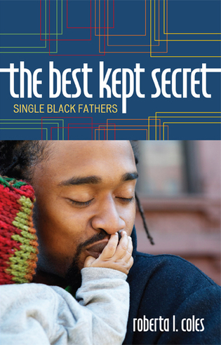Cover image for the book The Best Kept Secret: Single Black Fathers