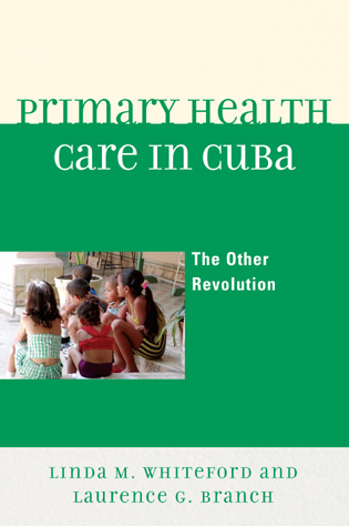 Cover image for the book Primary Health Care in Cuba: The Other Revolution