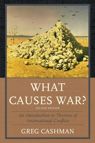 Cover image for the book What Causes War?: An Introduction to Theories of International Conflict, Second Edition