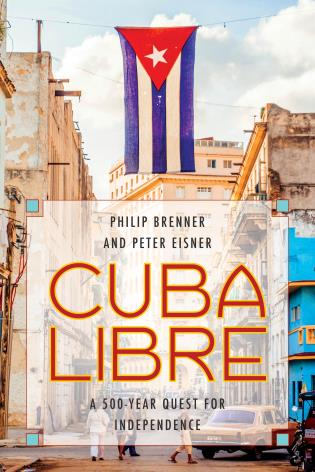 Cover image for the book Cuba Libre: A 500-Year Quest for Independence