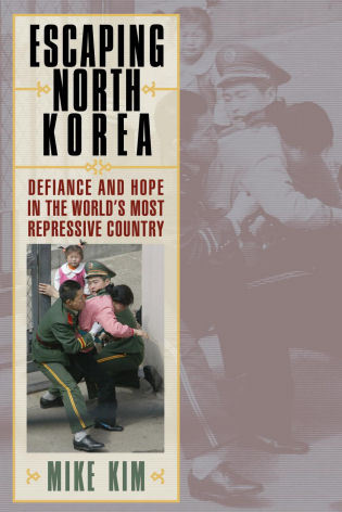 Cover image for the book Escaping North Korea: Defiance and Hope in the World's Most Repressive Country