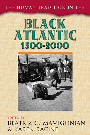 Cover image for the book The Human Tradition in the Black Atlantic, 1500–2000