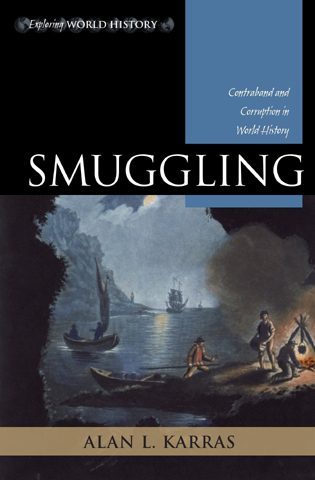 Cover image for the book Smuggling: Contraband and Corruption in World History