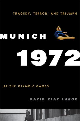 Cover image for the book Munich 1972: Tragedy, Terror, and Triumph at the Olympic Games
