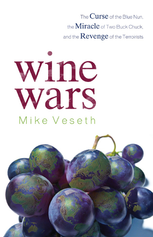 Cover image for the book Wine Wars: The Curse of the Blue Nun, the Miracle of Two Buck Chuck, and the Revenge of the Terroirists