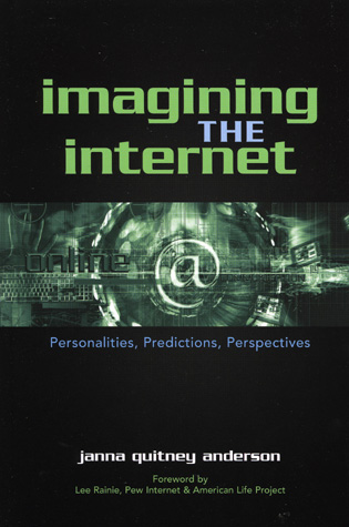 Cover image for the book Imagining the Internet: Personalities, Predictions, Perspectives