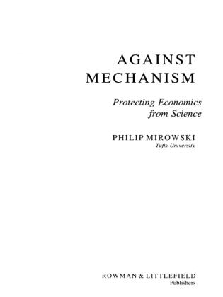 Cover image for the book Against Mechanism: Protecting Economics from Science