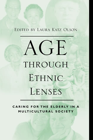 Cover image for the book Age through Ethnic Lenses: Caring for the Elderly in a Multicultural Society