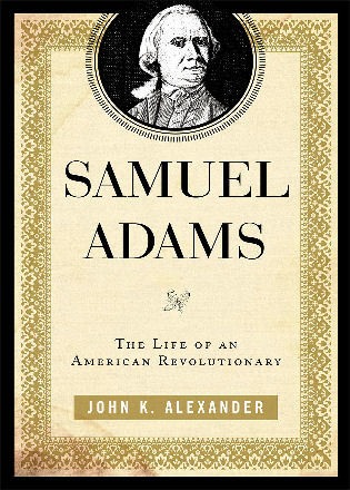 Cover image for the book Samuel Adams: The Life of an American Revolutionary