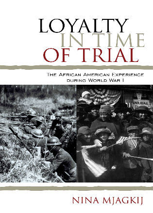 Cover image for the book Loyalty in Time of Trial: The African American Experience During World War I
