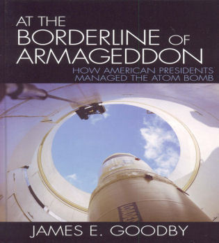 Cover image for the book At the Borderline of Armageddon: How American Presidents Managed the Atom Bomb