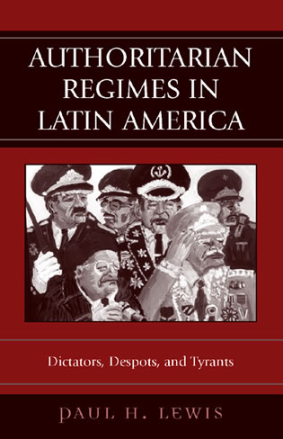 Cover image for the book Authoritarian Regimes in Latin America: Dictators, Despots, and Tyrants