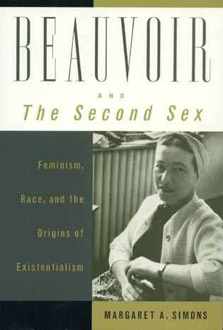 Cover image for the book Beauvoir and The Second Sex: Feminism, Race, and the Origins of Existentialism
