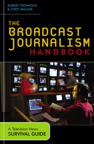 Cover image for the book The Broadcast Journalism Handbook: A Television News Survival Guide
