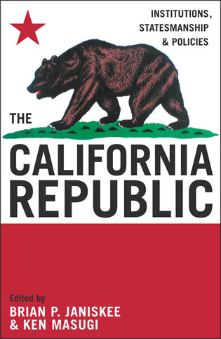 Cover image for the book The California Republic: Institutions, Statesmanship, and Policies