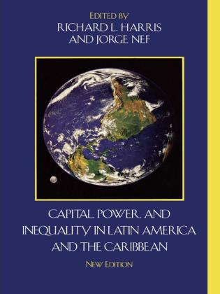 Cover image for the book Capital, Power, and Inequality in Latin America and the Caribbean, New Edition