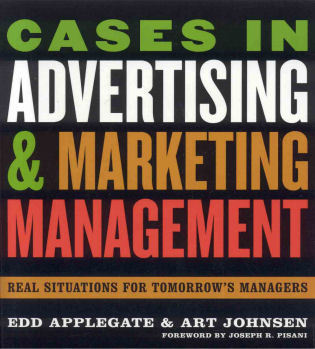Cover image for the book Cases in Advertising and Marketing Management: Real Situations for Tomorrow's Managers