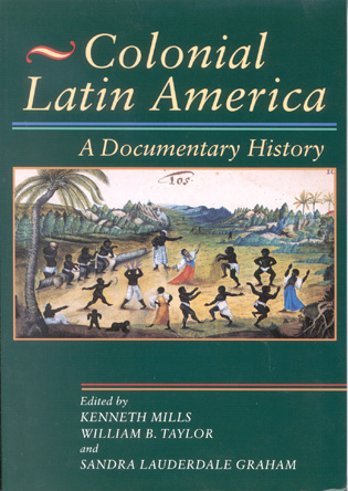 Cover image for the book Colonial Latin America: A Documentary History